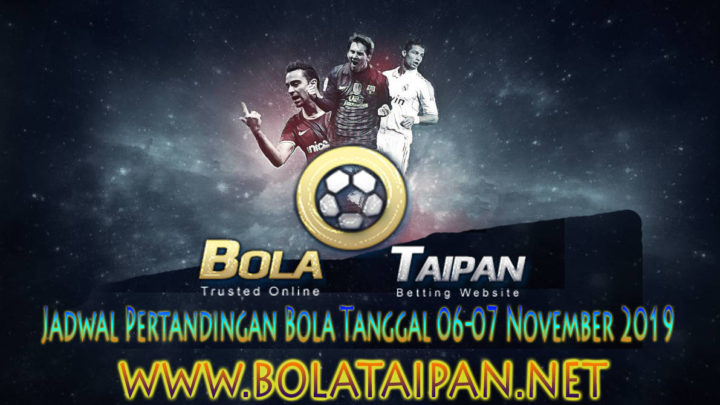 JADWAL PERTANDINGAN BOLA 6-7 NOVEMBER 2019