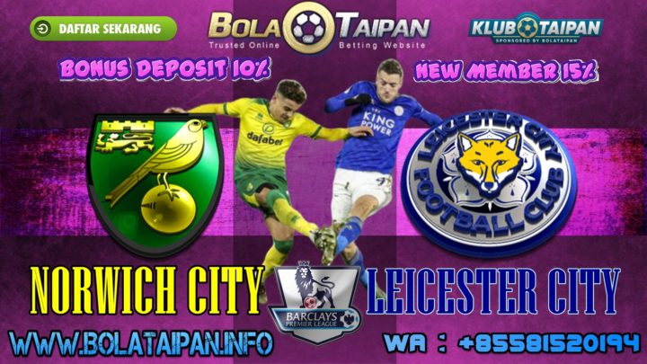 Prediksi Bola Premier League Norwich City vs Leicester City 29 Februari 2020 Jam 03.00 WIB
